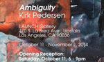 Kirk Pedersen: Ambigulty, LAUCH Gallery, Loas Angeles
